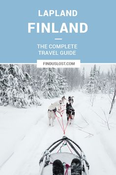 The Complete Lapland, Finland Travel Guide - Find Us Lost Norway Travel Guide, World Travel Guide, Europe Travel Tips, Spain Travel, Travel Guides, Traveling Europe, European Road Trip, Finland Travel, Lapland Finland