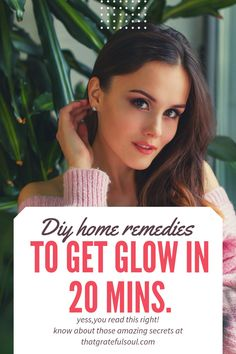 8 quick and effective home remedies for clear and glowing skin!