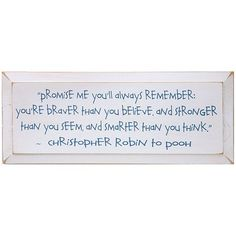 Christopher Robin Plaque - Promise Me You'll Always Remember Quote at Signals | HH6242