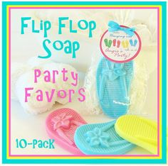 "10 Girls Flip Flop Natural Soap Birthday Party Favor Pack - ""Thanks For Hanging Out"" personalized gift tag, gift wrapped, beach, pool. $30.00, via Etsy."