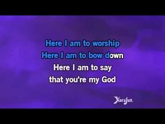 Karaoke Here I Am To Worship - Tim Hughes * - YouTube