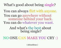 Being single :-)