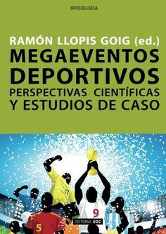Megaeventos deportivos : perspectivas científicas y estudios de caso / Ramón Llopis Goig (ed.) UOC, 2012