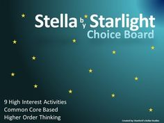 9 activities that provide a fun culmination to your Stella by Starlight unit. Students can choose from a variety of activities to create their own final project. Use as classwork, homework, or even in literacy centers. Activities promote higher order thinking, are connected to Common Core standards, and are engaging by tapping into the Multiple Intelligences.Check out more AWESOME CHOICE BOARDS for Upper Elementary and Middle School novels in my store!