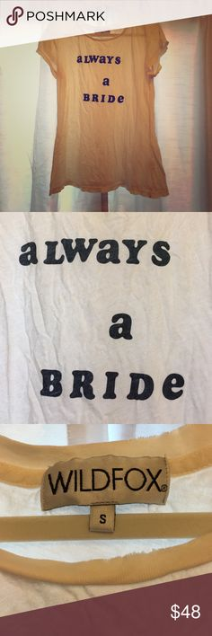 Wildfox Couture Always a Bride Tee Soft, slightly distressed Always a Bride Tee from Wildfox Couture. Perfect for the bride to be! Wildfox Tops Tees - Short Sleeve
