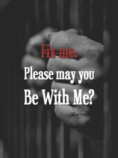 Do not Fix Me. Please Be With Me.  http://corimuscounseling.tumblr.com/post/95164893798/this-scene-emerged-in-front-of-me-during-my #inspirational, #quote, #empowerment, #life, #healing, #counseling, #bewithme