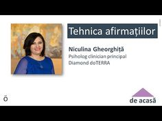 Niculina Gheorghiță - Tehnica afirmațiilor săptămâna 2 - YouTube Doterra, Youtube, Youtubers, Youtube Movies, Doterra Essential Oils
