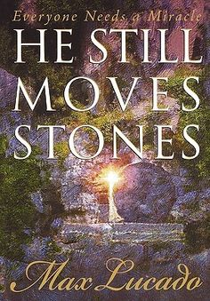 Max Lucado  -- THe God who spoke to Moses at the burning bush still speaks loudly to you today. The God who forgave King David still offers you forgiveness. The God who helped men and women in ages past still comes into your world, and he comes to do what you can't, to move the stone away so you can see his answer.