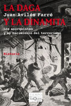 La daga y la dinamita: Los anarquistas y el nacimiento del terrorismo, de Juan Avilés Farré, autor de libros como Francisco Ferrer y Guardia o Historia política de España 1875 - 1939, es una apasionante mirada al anarquismo y las raíces del terrorismo actual. La obra aporta una reflexión muy.... http://www.elcultural.es/version_papel/LETRAS/33574/La_daga_y_la_dinamita_Los_anarquistas_y_el_nacimiento_del_terrorismo http://rabel.jcyl.es/cgi-bin/abnetopac?SUBC=BPSO&ACC=DOSEARCH&xsqf99=1725097+