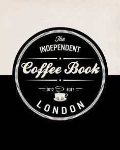 """""""The Independent Coffee Book: London"""" by Alex Evans Typography Letters, Typography Logo, Graphic Design Typography, Logo Branding, Lettering, Web Design, Print Design, Brand Identity Design, Branding Design"""