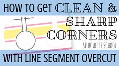 How to Cleanly Cut Cardstock with Silhouette: Line Segment Overcut Tutorial | Silhouette School | Bloglovin'