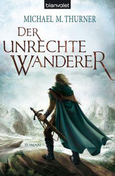 Der unrechte Wanderer - Michael M. Thurner