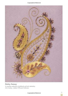 Paisley Fantasy ~ goldwork and bead embroidery featured in 'Bead Embroidery' (RSN Essential Stitch Guides) by Shelley Cox (check the 'search inside' feature on Amazon to find the picture)