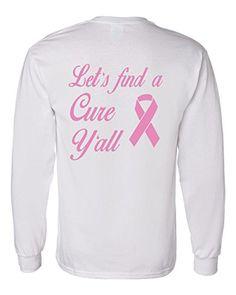 Breast Cancer Awareness Shirt Let's Find A Cure Y'all Lon... https://www.amazon.com/dp/B01IMSCP2C/ref=cm_sw_r_pi_dp_WUJJxbS95EASJ