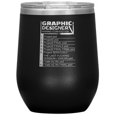 Graphic Designer Naming Convention Gift Idea Wine Tumbler 12 oz