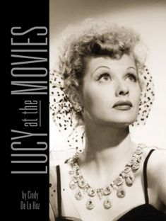Lucy at the Movies: The Complete Films of Lucille Ball by Cindy De La Hoz http://www.amazon.com/dp/076242706X/ref=cm_sw_r_pi_dp_Dy6Cub12FMDAS