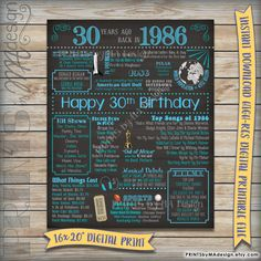 "30th Birthday 1986 Printable Chalkboard Poster -- A fun birthday poster filled with facts, events, and tidbits from 1986. Makes an excellent gift or party decoration! For more 1986-themed digital prints, please view my shop: https://www.etsy.com/shop/PRINTSbyMAdesign/search?search_query=1986&order=date_desc&view_type=gallery&ref=shop_search  *** DIGITAL PRINTABLE FILE ONLY! No physical prints will be sent *** • INSTANT DOWNLOAD! Simply order, download, print and enjoy! • 16x20"" digital…"