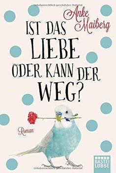 Ist das Liebe oder kann der weg?: Roman (Allgemeine Reihe. Bastei Lübbe Taschenbücher) von Anke Maiberg http://www.amazon.de/dp/3404172868/ref=cm_sw_r_pi_dp_sTmPwb04ZJG53