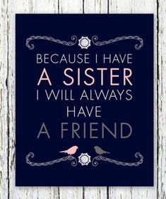 20 Relatable Quotes & Memes About Sisters That Will Make You Glad You Have One - Trend Sister Quotes 2019 Love My Sister, Best Sister, Sister Friends, Sister Gifts, Lil Sis, Brother Sister, True Friends, Life Quotes Love, Family Quotes