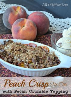 Peach Crisp recipe for one with Pecan Crumble Topping - Make it for one or add more to make it for a family either way you'll love it and want more! Pecan Recipes, Jam Recipes, Fruit Recipes, Dessert Recipes, Nutritional Yeast Recipes, Delicious Desserts, Yummy Food, Peach Crisp, Sweets