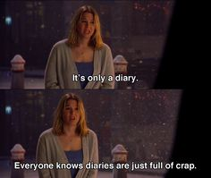 It's only a diary ~ Bridget Jones's Diary (2001) ~ Movie Quotes