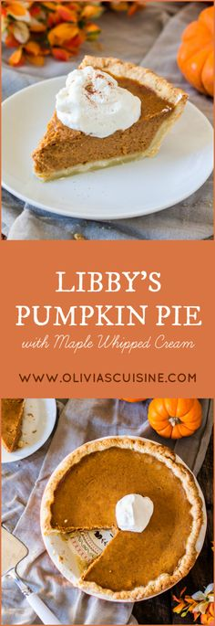 Libby's Pumpkin Pie with Maple Whipped Cream | www.oliviascuisine.com | This traditional recipe for Pumpkin Pie gets a sidekick: Maple whipped cream! Thanksgiving won't be the same without this amazing dessert. #NestleHolidayBaking #AD @verybestbaking