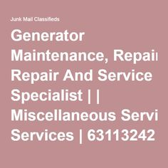 We service and repair Generators of all makes and sizes from to We specialize in the Maintenance of machines and not the sales. Junk Mail, Generators