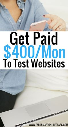 Make money from home by testing websites and apps? You will earn $400 per month as a website tester or $10 per test. Website testing| simple side hustles| work in your spare time