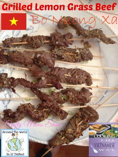 Crafty Moms Share: Around the World In 12 Dishes: Vietnam Part Grilled Lemon Grass Beef Sirloin Tips, Bamboo Skewers, Beef Jerky, Fresh Mint, Lemon Grass, Food Processor Recipes, Vietnam, Grilling, Family Activities