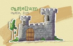 Castellum (in Latin) = Castle, Fort! Latin for the young ones. www.ClassicalAcademicPress.com