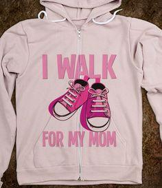 I WALK FOR MY MOM