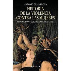 Historia de la violencia contra las mujeres: misoginia y conflicto matrimonial en España
