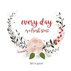 Every day is a fresh start. Positove quote. Everyday inspiration.
