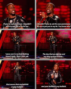Kevin Hart - Best Friends this made me think of you Kevin Hart Quotes, Kevin Hart Funny, Funny Quotes, Funny Memes, Hilarious, Movie Quotes, Sassy Quotes, Lyric Quotes, Quotes Quotes