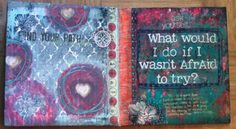"""Find your Path"" is actually the rubon that started the theme, and I filled in some more quotes as I went. The right side is a favorite quote from a book we read in my Business Judgment class. Stencils, paint, Gelatos, rubons, washi, Liquid pearls and pieces cut from other gelli prints."