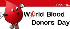 June 14   World Blood Donors Day