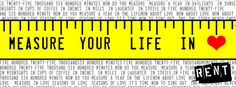 Measure your life in love - Rent