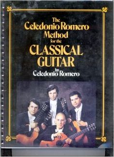 The Celedonio Romero Method for the Classical Guitar: Celedonio Romero