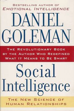 Social Intelligence: The New Science of Human Relationships: Daniel Goleman