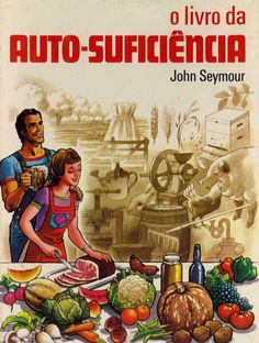 John seymour o livro da auto suficiencia - Lizbon Family World, Thats All Folks, Perfect Word, Square Foot Gardening, Earthship, Urban Farming, Work Quotes, Model Homes, I Love Books