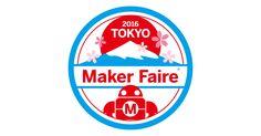 Maker Faire Tokyo 2016は8月6日(土)、7日(日)東京ビッグサイトで開催!ユニークな発想と新しいテクノロジーの力で作り出される作品や、Makerたちに会いにいこう