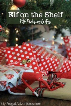 Elf on the Shelf Ideas Elf Peeks at Gifts