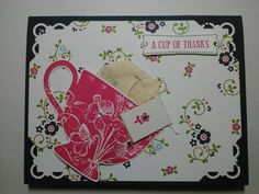 Stampin Up Tea Shoppe A Cup of Thanks- gorgeous card made by another stamper!