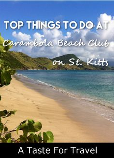 Everything you need to know about spending a perfect day at Carambola Beach Club on the beautiful Caribbean island of St. Kitts