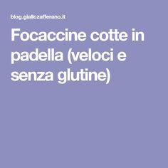 Focaccine cotte in padella (veloci e senza glutine)