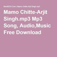 Mamo Chitte-Arjit Singh.mp3 Mp3 Song, Audio,Music Free Download