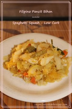 Spaghetti Squash Filipino Pancit, This low carb chicken version replaces the rice noodles with spaghetti squash. -  8 net carbs/serving
