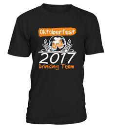 # Oktoberfest Drinking Team 2017 T Shirt .  Oktoberfest Drinking Team 2017 T Shirt - Prost! Tee
