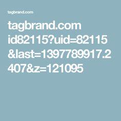 tagbrand.com id82115?uid=82115&last=1397789917.2407&z=121095