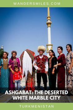 Guide to Ashgabat, a deserted white marble city in Turkmenistan   Turkmen Weddings   Visit Turkmenistan   Ashgabat Tour   Ashgabat Trip   Ashgabat landmarks   Ashgabat monuments   #wandersmiles #visitashgabat #travelcentralasia